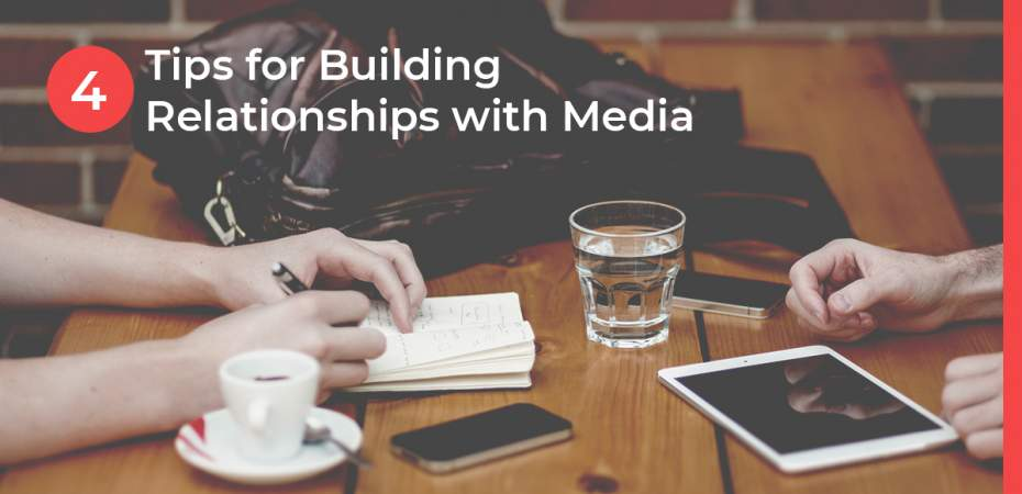 two people discussing business at a coffee shop with text: 4 Tips for Building Relationships with Media