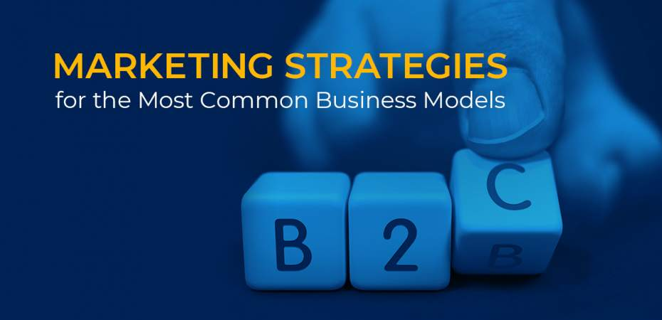 Marketing Strategies for the Most Common Business Models