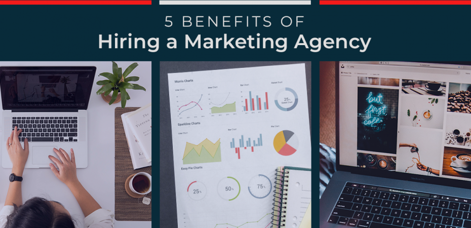 REQ 5 Benefits of Hiring a Marketing Agency
