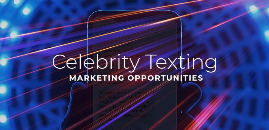 "iphone with architectural graphic background with text ""Celebrity Texting Marketing Opportunities"""