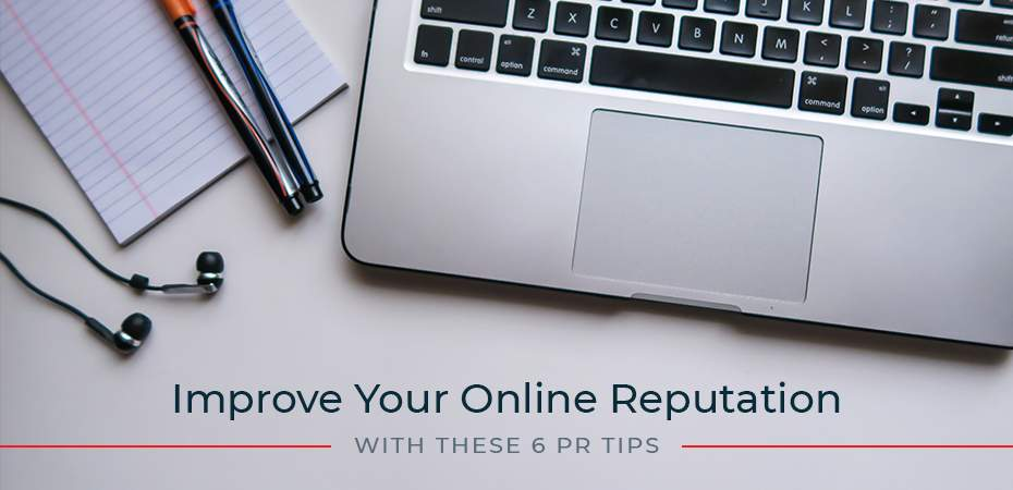 REQ Improve Your Online Reputation with These 6 PR Tips