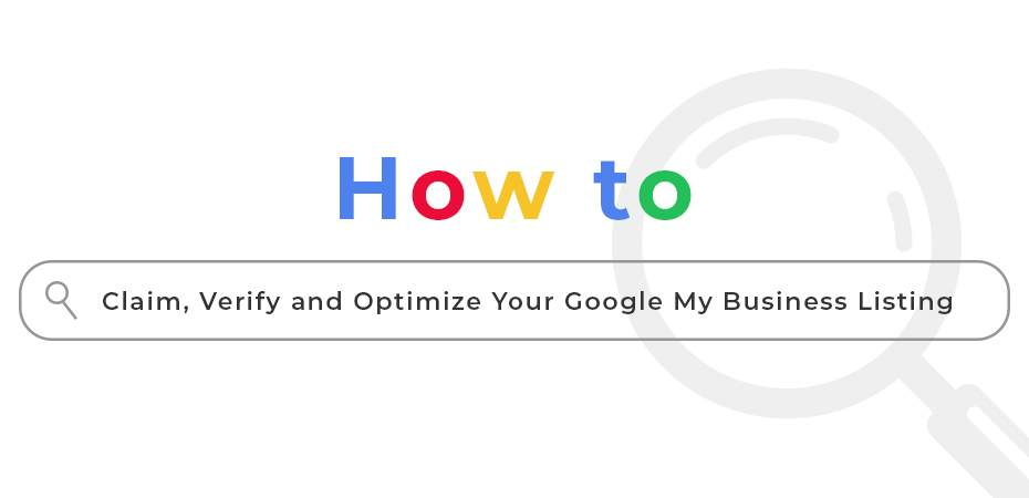 How to Claim, Verify, and Optimize Your Google My Business Listing