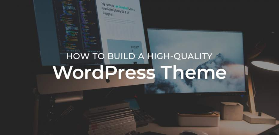 How to Build a High-Quality WordPress Theme
