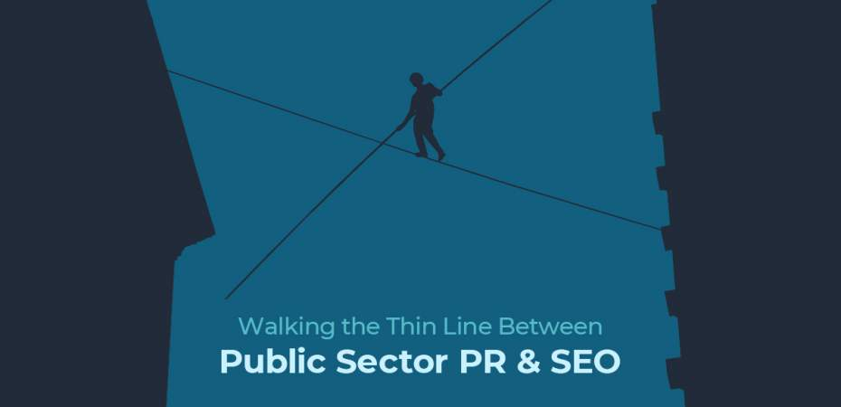 Walking the Thin Line Between Public Sector PR and SEO