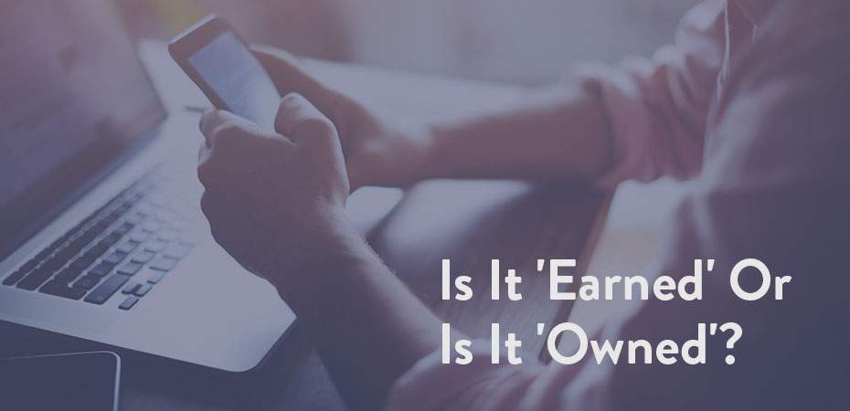 "Is it ""Earned"" or ""Owned""? How Today's Marketers Are Responding to the Changing Media Landscape"